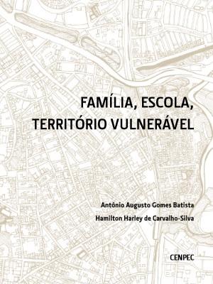 Família, Escola, Território Vulnerável